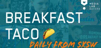Header Bild SXSW Breakfast Taco Ankundigung